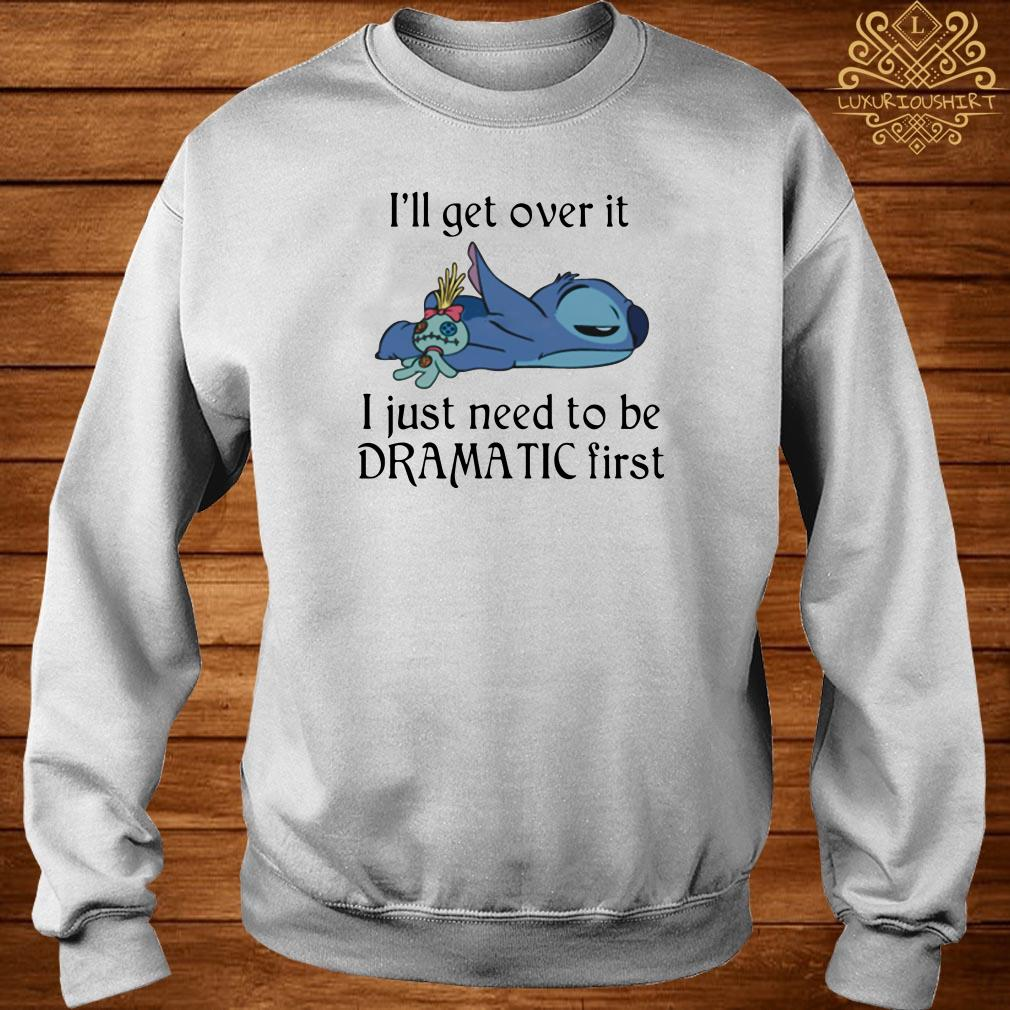 Stitch I'll Get Over It I Just Need To Be Dramatic First Sweater