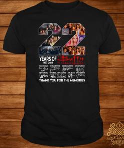 22 Years Of 1997-2019 Buffy The Vampire Slayer Thank You For The Memories Shirt