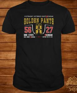 8 Straight Victories Over Michigan Golden Pants 56 27 Ohio State Shirt