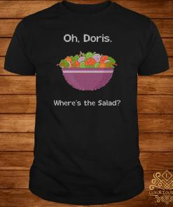 Oh Doris Where's The Salad Ugly Christmas Shirt