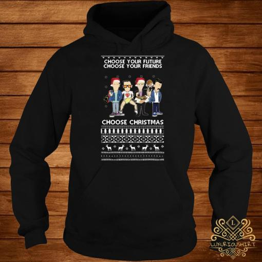 Trainspotting Choose Your Future Choose Your Friends Choose Christmas Ugly Hoodie