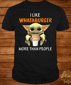 Baby Yoda I Like Whataburger More Than People Shirt