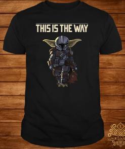 Baby Yoda The Mandalorian This Is The Way Shirt