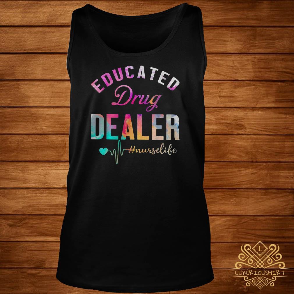 Educated Drug Dealer #nurselife Tank-top