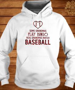 Some Grandmas Play Bingo Real Grandmas Watch Baseball Hoodie