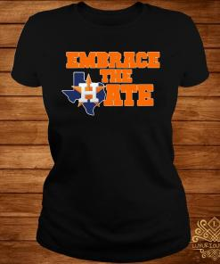 Houston Astros Embrace The Hate Shirt ladies-tee