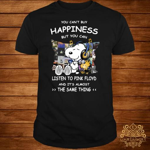 Snoopy And Woodstock You Can't Buy Happiness But You Can Listen To Pink Floyd Shirt
