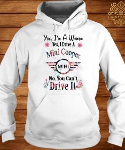 Yes I'm A Woman Yes I Drive A Mini No You Can't Drive It Hoodie