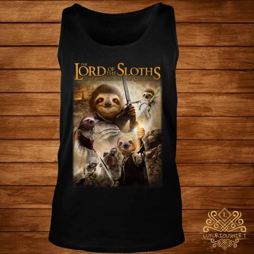 The Lord Of The Sloths The Return Of The Sloths Shirt tank-top