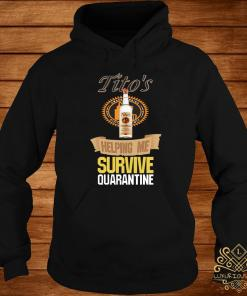 Tito's Vodka Helping Me Survive Quarantine Shirt hoodie