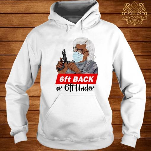 6ft Back Or 6ft Under Mask Gun Shirt hoodie
