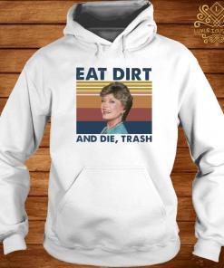 Blanche Devereaux Eat Dirt And Die Trash Vintage Shirt hoodie