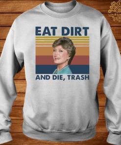 Blanche Devereaux Eat Dirt And Die Trash Vintage Shirt sweater