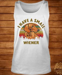 Dachshund I Have A Small Wiener Vintage Shirt tank-top