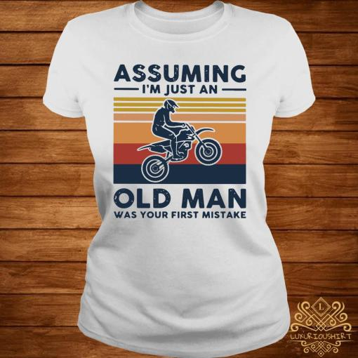 Freestyle Motocross Assuming I'm Just And Old Lady Was Your First Mistake Vintage Shirt ladies-tee