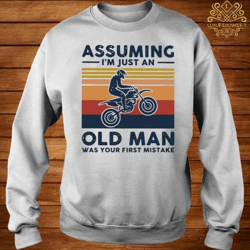 Freestyle Motocross Assuming I'm Just And Old Lady Was Your First Mistake Vintage Shirt sweater