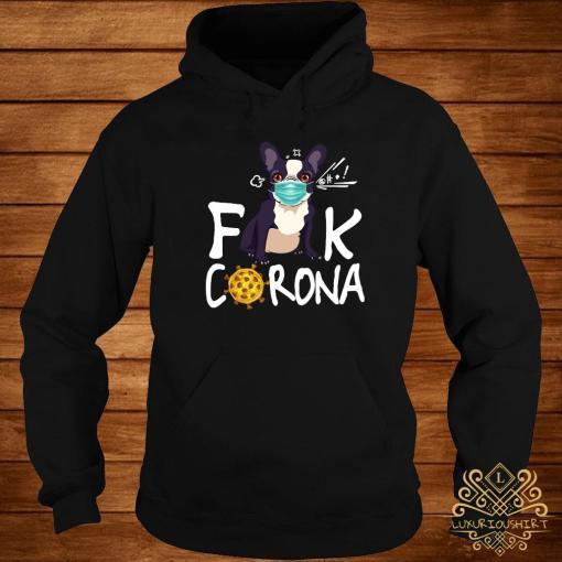 French Bulldog Face Mask Fuck Corona Shirt hoodie