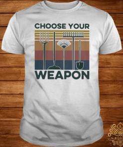 Garden Choose Your Weapon Vintage Shirt