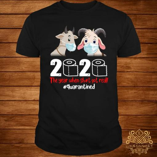 Goat Mask 2020 The Year When Shit Got Real Quarantined Shirt