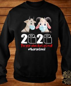 Goat Mask 2020 The Year When Shit Got Real Quarantined Shirt sweater