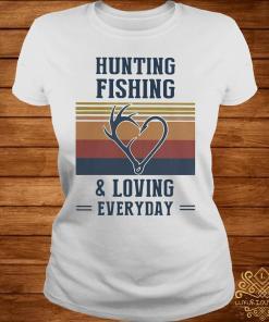 Hunting Fishing And Loving Everyday Vintage Shirt ladies-tee