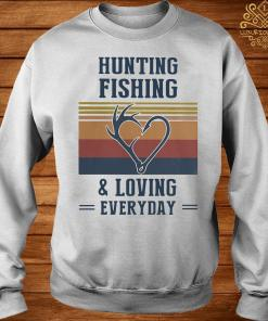 Hunting Fishing And Loving Everyday Vintage Shirt sweater