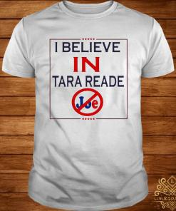 I Believe In Tara Reade Shirt