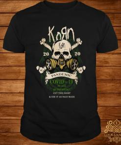 Korn 2020 Pandemic Covid 19 In Case Of Emergency Cut This Shirt