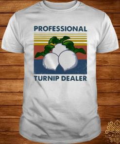 Professional Turnip Dealer Farmer Vintage Shirt
