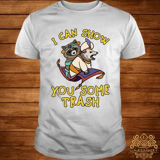 Raccoon And Possum I Can Show You Some Trash Shirt