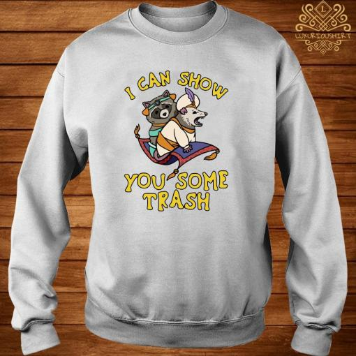 Raccoon And Possum I Can Show You Some Trash Shirt sweater
