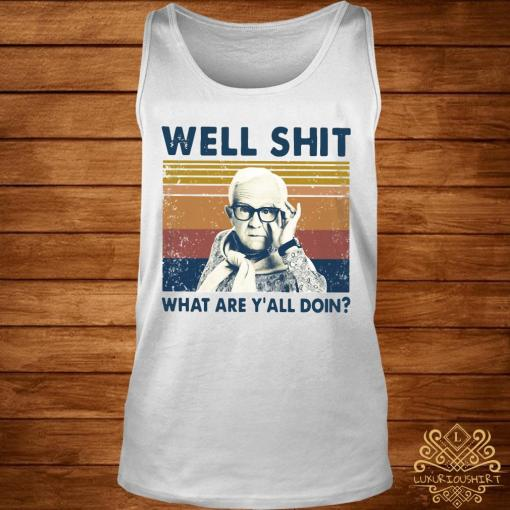 Well Shit What Are Y'll Doin Vintage Shirt tank-top