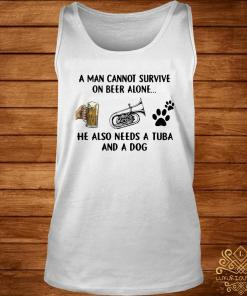 A Man Cannot Survive On Beer Alone He Also Needs A Tuba And A Dog Shirt tank-top