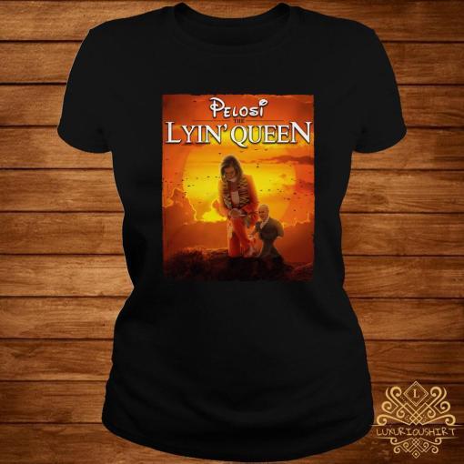 Pelosi The Lyin' Queen Shirt ladies-tee