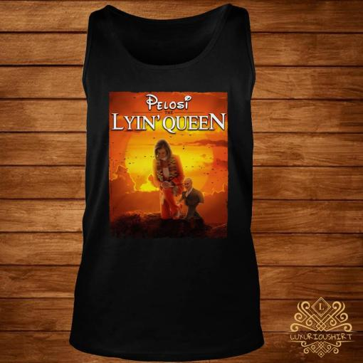 Pelosi The Lyin' Queen Shirt tank-top