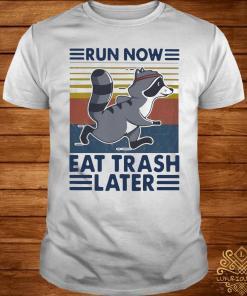 Run Now Eat Trash Later Vintage Shirt