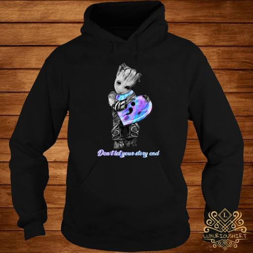 Baby Groot Don't Let Your Story End Shirt hoodie