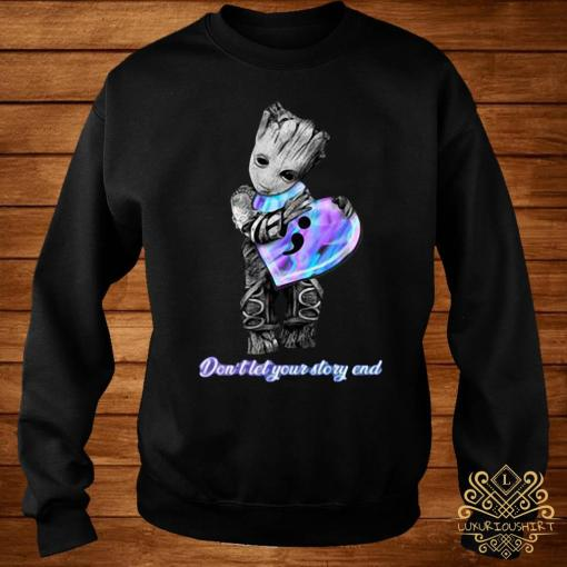 Baby Groot Don't Let Your Story End Shirt sweater