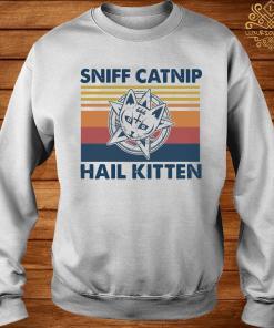 Sniff Catnip Hail Kitten Vintage Shirt sweater