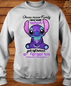 Stitch Ohana Means Family Family Means Nobody Gets Left Behind Or Forgotten Alzheimer's Awareness Shirt sweater