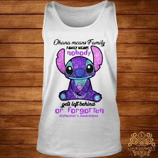 Stitch Ohana Means Family Family Means Nobody Gets Left Behind Or Forgotten Alzheimer's Awareness Shirt tank-top