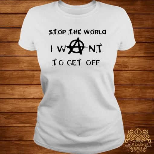 Stop The World I Want To Get Off Shirt ladies-tee