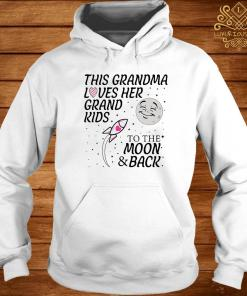 This Grandma Loves Her Grandkids To The Moon And Back Shirt hoodie