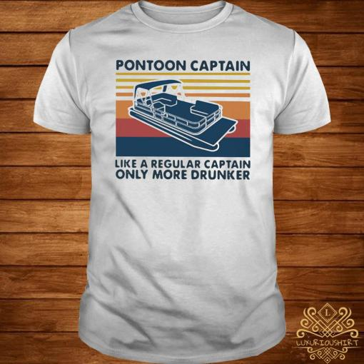 Vintage Pontoon Captain Like A Regular Captain Only More Drunker Shirt