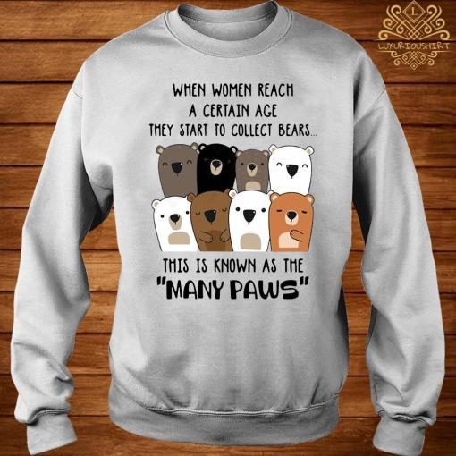 When Women Reach A Certain Age They Start To Collect Bears Shirt sweater