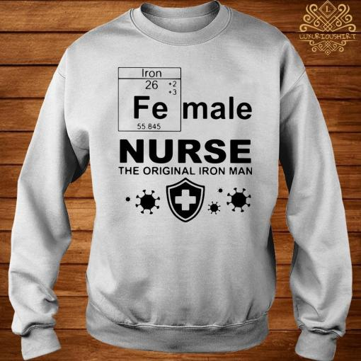 Female Nurse The Original Iron Man Chemistry Shirt sweater