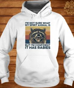 I'm Not Sure What My Spirit Animal Is But I'm Confident It Has Rabies Vintage Shirt hoodie