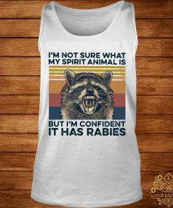 I'm Not Sure What My Spirit Animal Is But I'm Confident It Has Rabies Vintage Shirt tank-top