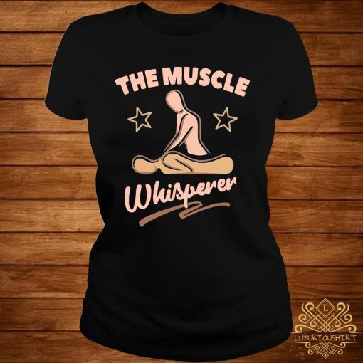 Massage Therapist The Muscle Whisperer Shirt ladies-tee