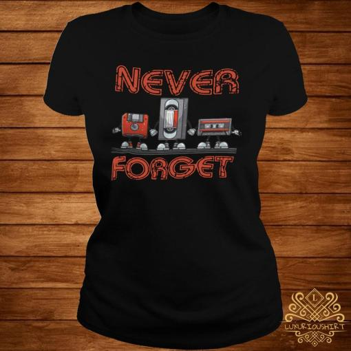 Never Forget Shirt ladies-tee